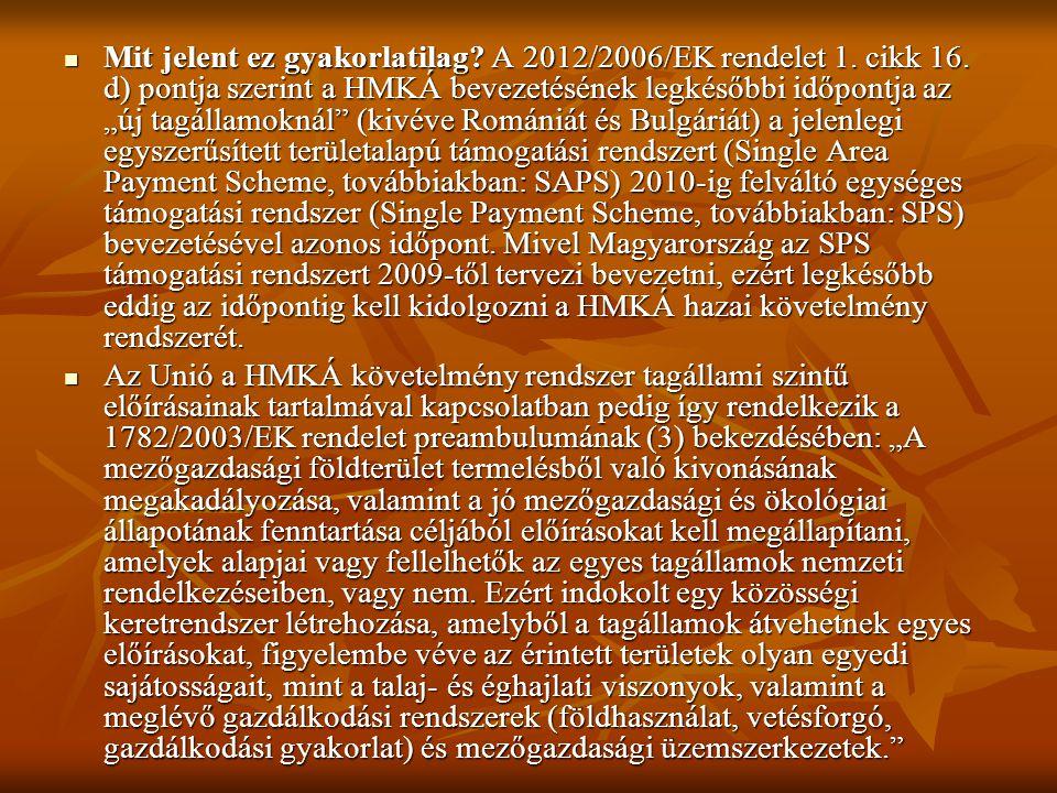 Mit jelent ez gyakorlatilag. A 2012/2006/EK rendelet 1. cikk 16
