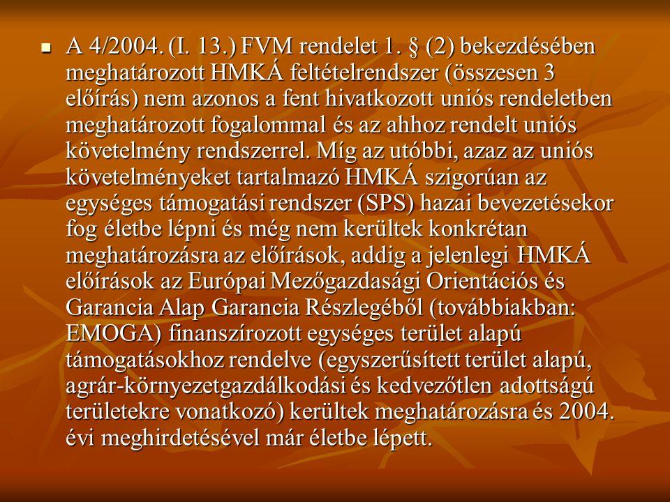 A 4/2004. (I. 13.) FVM rendelet 1.