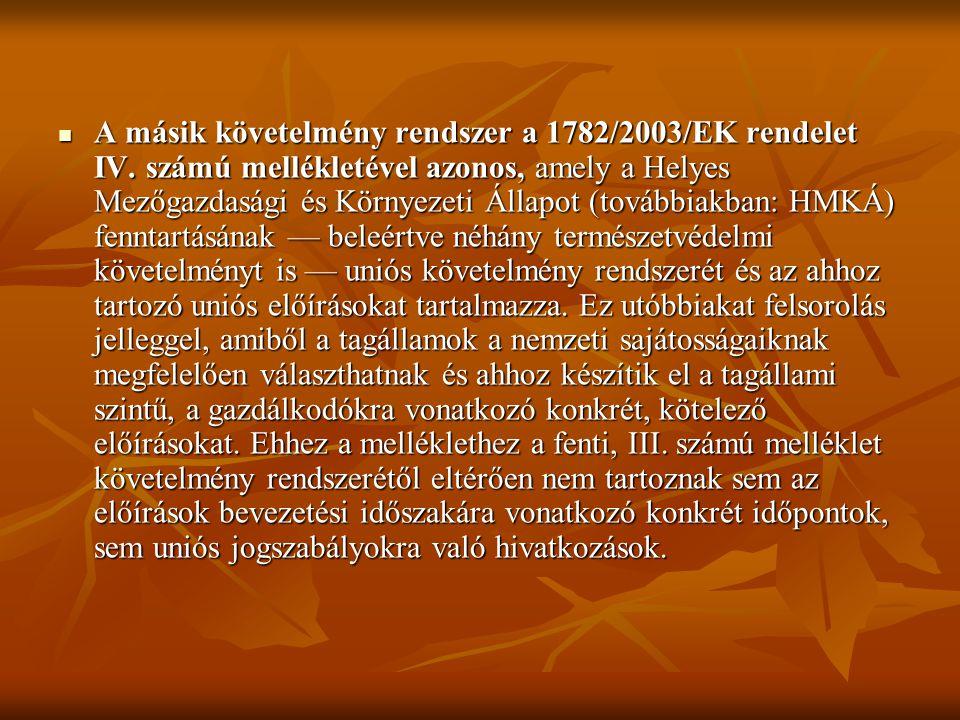 A másik követelmény rendszer a 1782/2003/EK rendelet IV