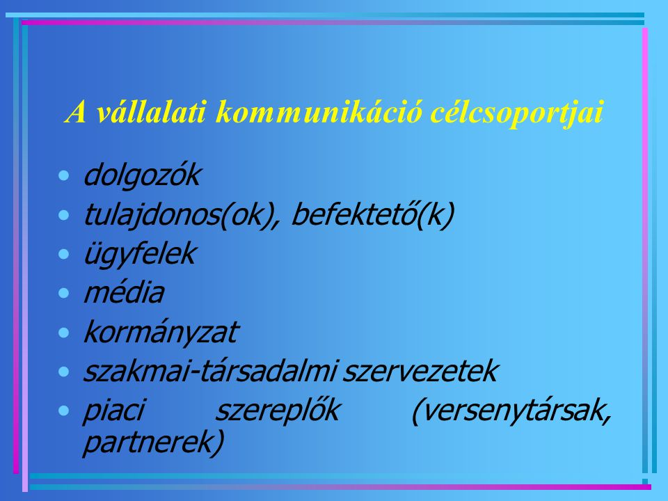 A vállalati kommunikáció célcsoportjai