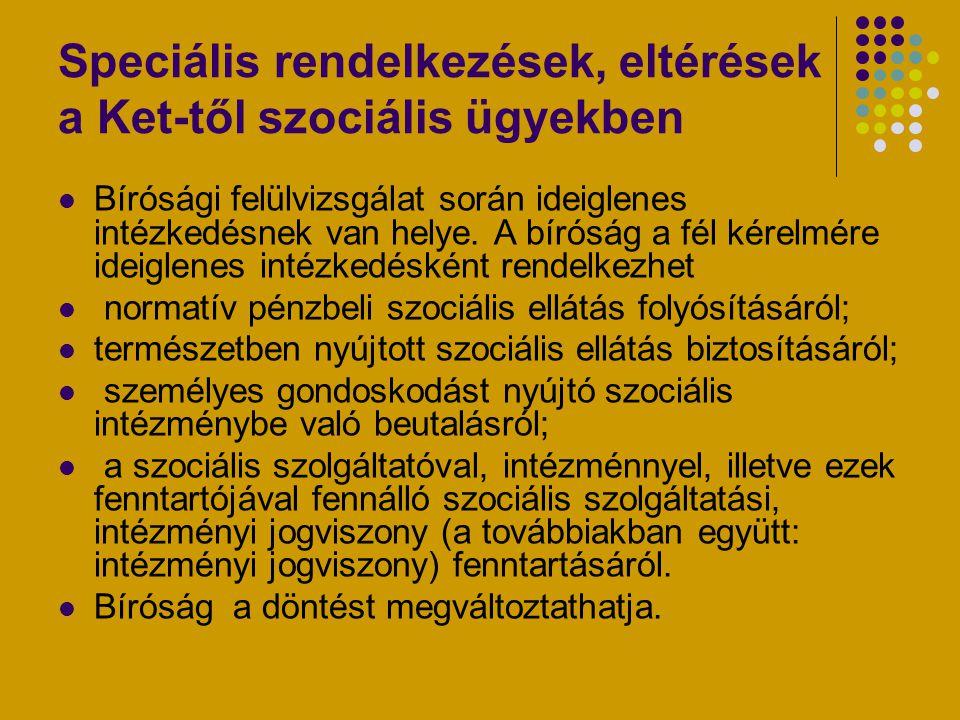 Speciális rendelkezések, eltérések a Ket-től szociális ügyekben