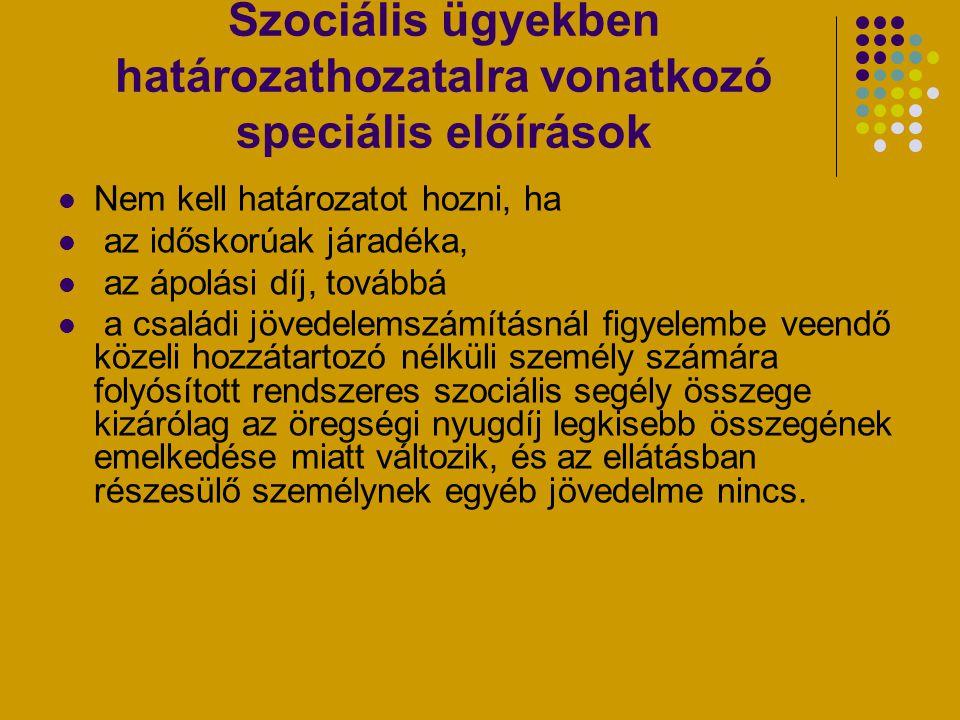 Szociális ügyekben határozathozatalra vonatkozó speciális előírások