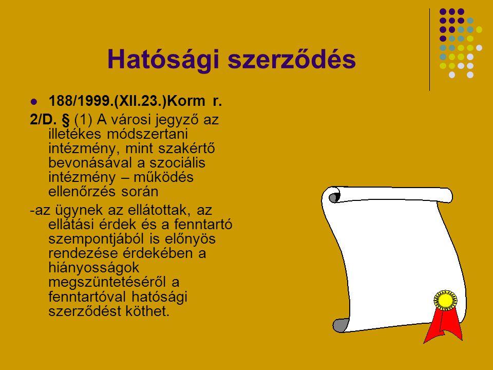Hatósági szerződés 188/1999.(XII.23.)Korm r.