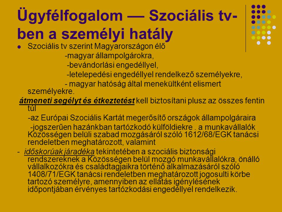 Ügyfélfogalom –– Szociális tv-ben a személyi hatály