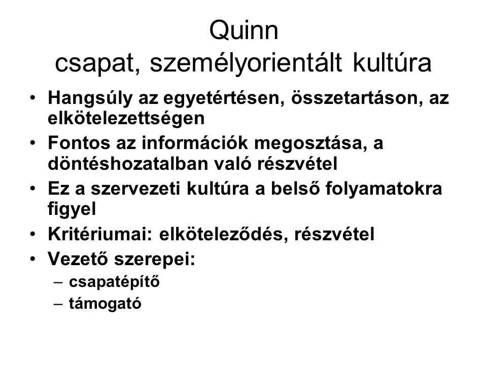 Quinn csapat, személyorientált kultúra