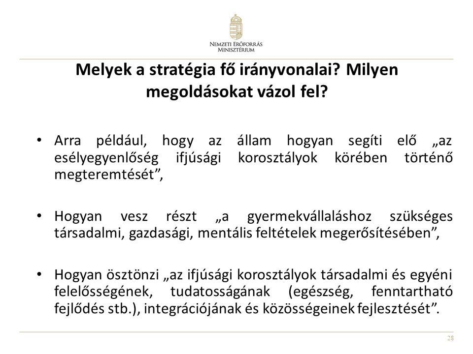 Melyek a stratégia fő irányvonalai Milyen megoldásokat vázol fel