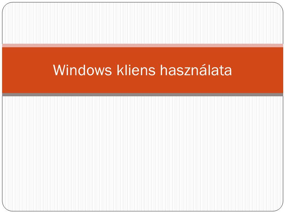 Windows kliens használata