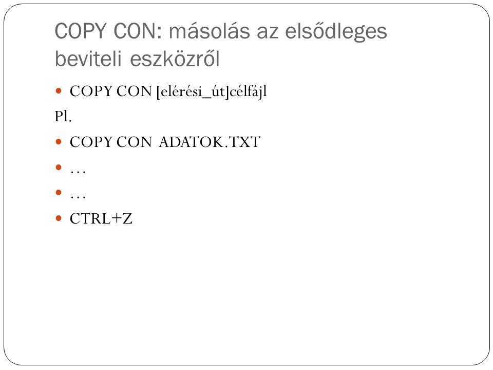 COPY CON: másolás az elsődleges beviteli eszközről