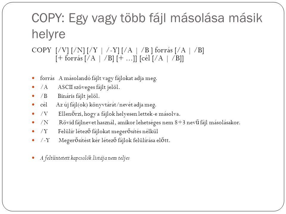 COPY: Egy vagy több fájl másolása másik helyre