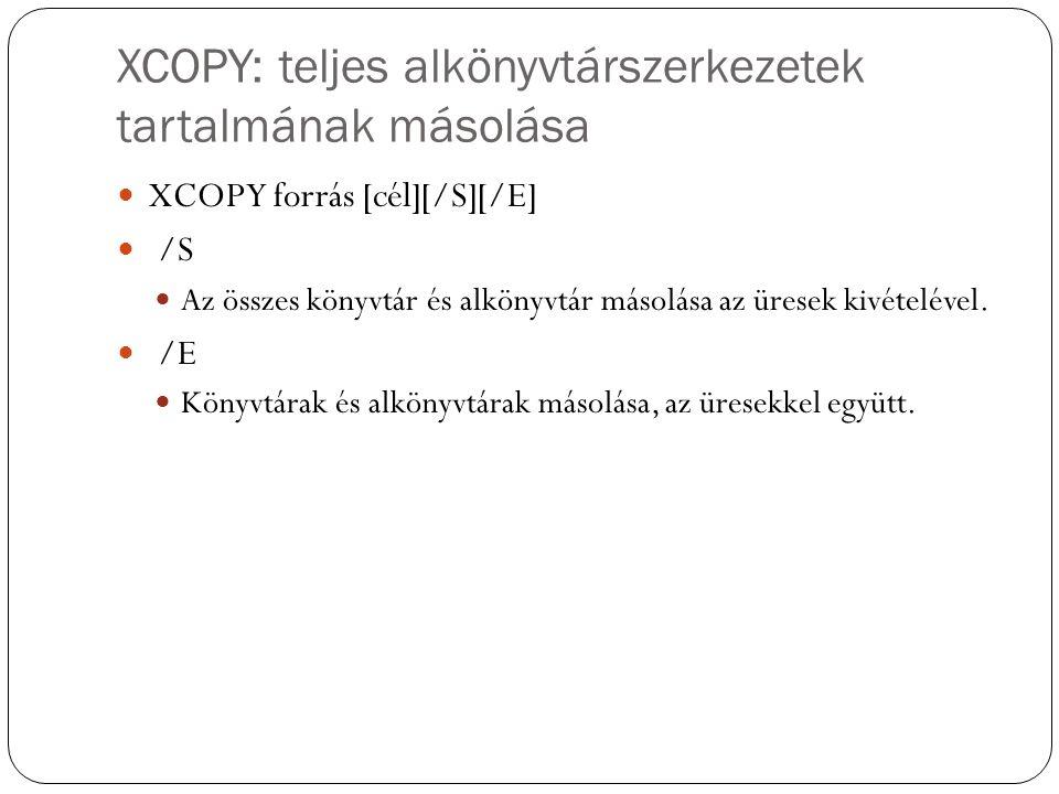 XCOPY: teljes alkönyvtárszerkezetek tartalmának másolása