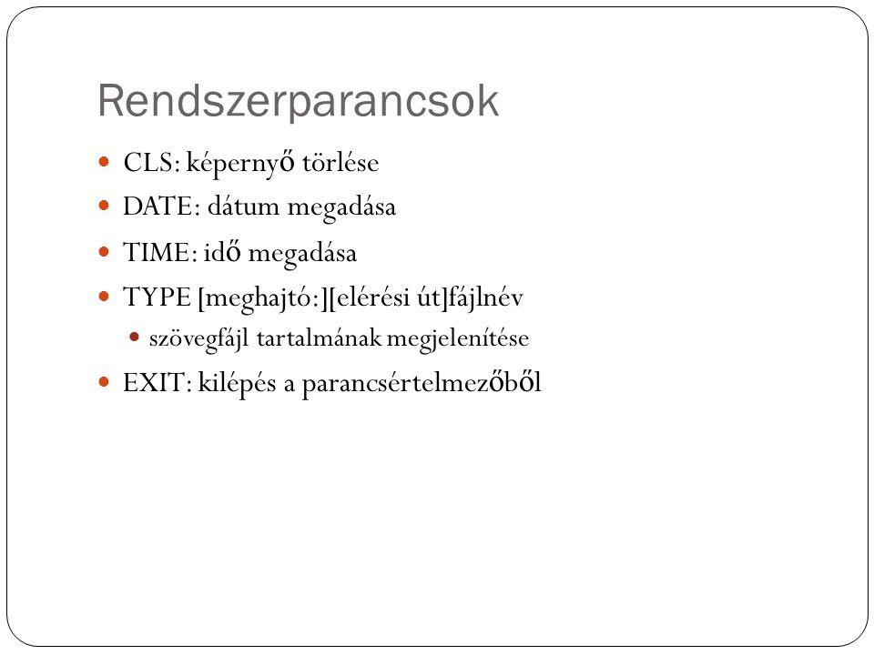 Rendszerparancsok CLS: képernyő törlése DATE: dátum megadása