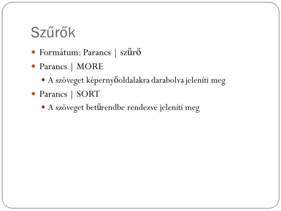 Szűrők Formátum: Parancs | szűrő Parancs | MORE Parancs | SORT