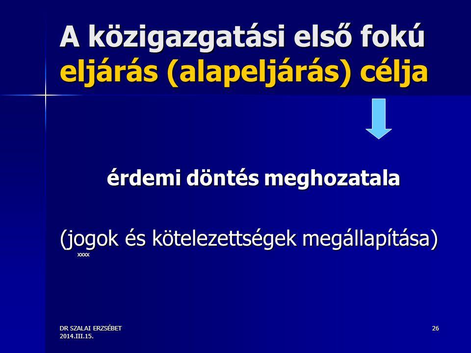 A közigazgatási első fokú eljárás (alapeljárás) célja
