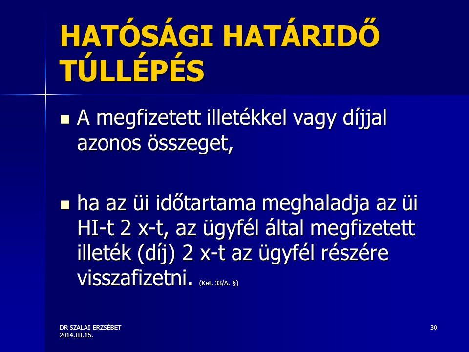 HATÓSÁGI HATÁRIDŐ TÚLLÉPÉS