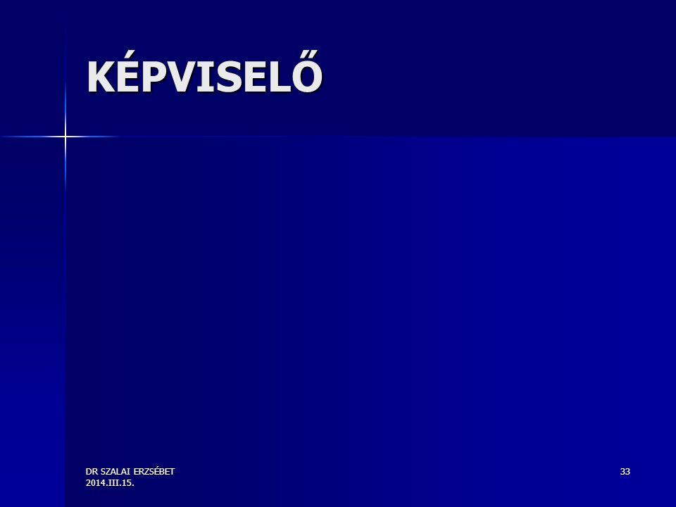KÉPVISELŐ DR SZALAI ERZSÉBET 2014.III.15.