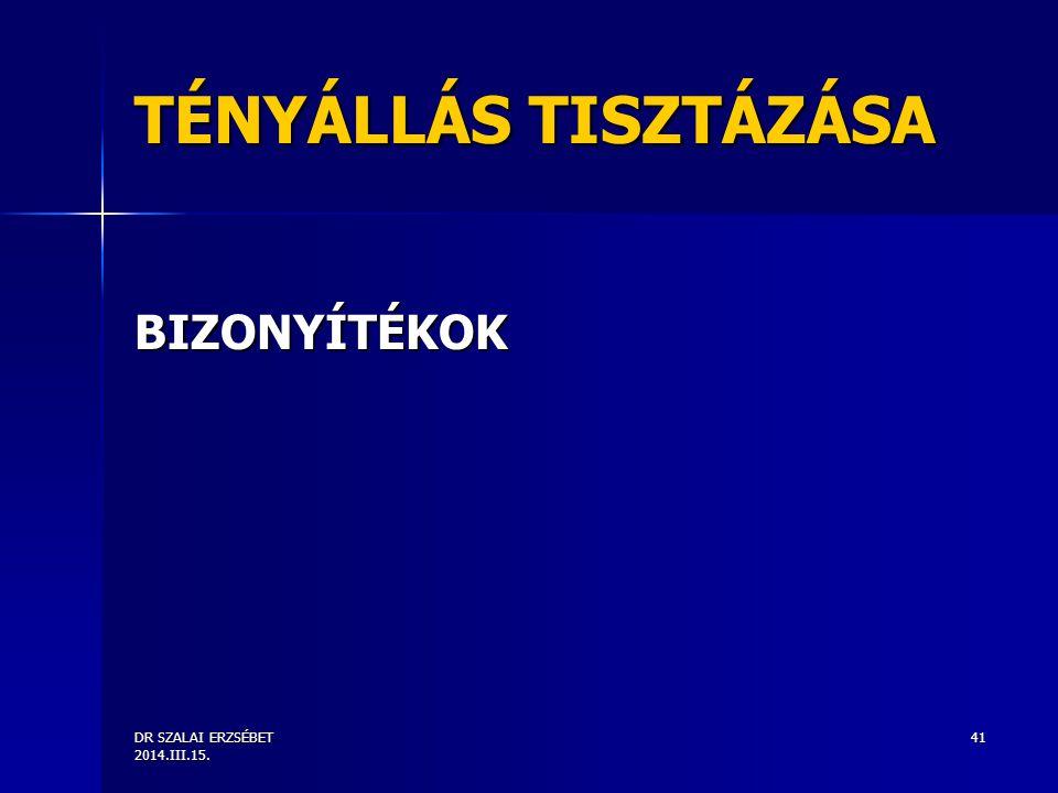 TÉNYÁLLÁS TISZTÁZÁSA BIZONYÍTÉKOK DR SZALAI ERZSÉBET 2014.III.15.