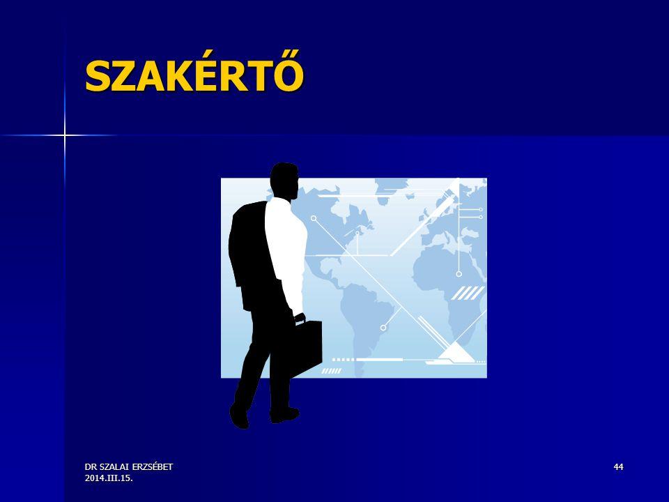 SZAKÉRTŐ DR SZALAI ERZSÉBET 2014.III.15.