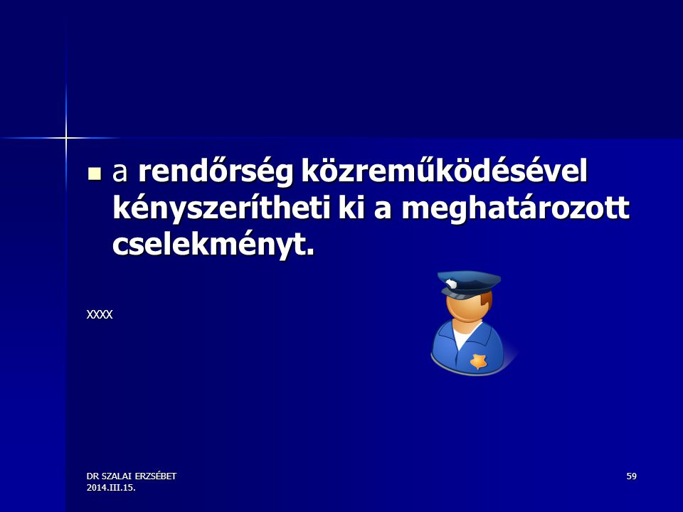 a rendőrség közreműködésével kényszerítheti ki a meghatározott cselekményt.