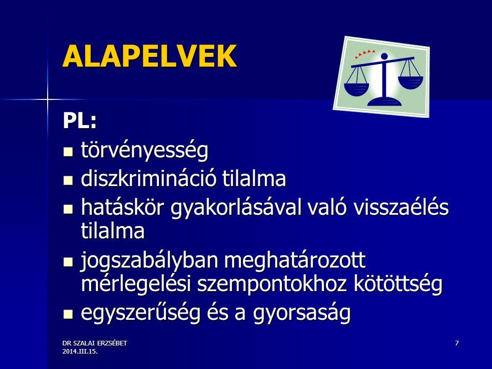 ALAPELVEK PL: törvényesség diszkrimináció tilalma