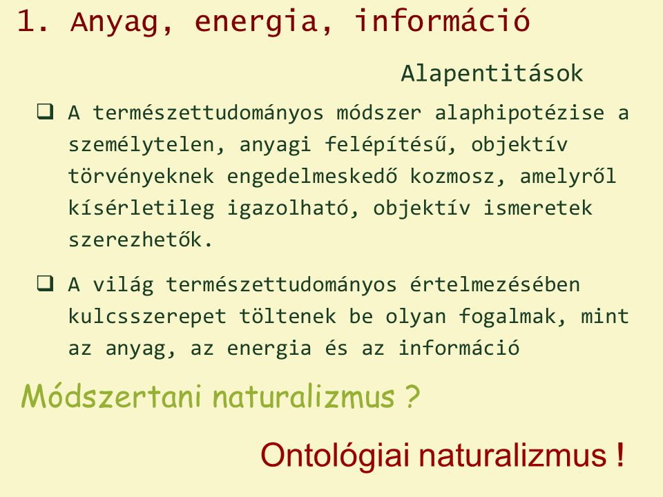 Ontológiai naturalizmus !