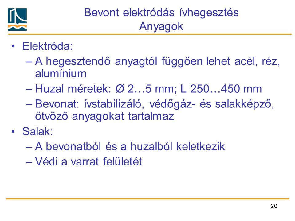 Bevont elektródás ívhegesztés Anyagok