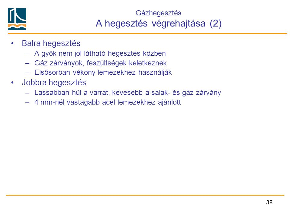 Gázhegesztés A hegesztés végrehajtása (2)