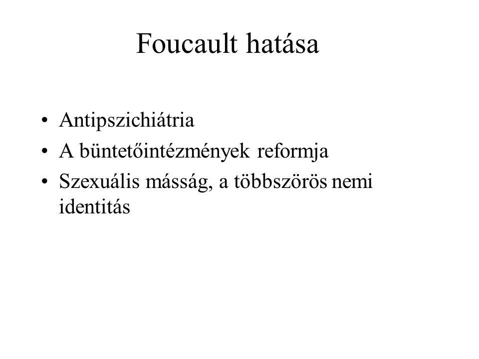 Foucault hatása Antipszichiátria A büntetőintézmények reformja