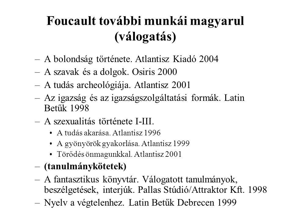 Foucault további munkái magyarul (válogatás)