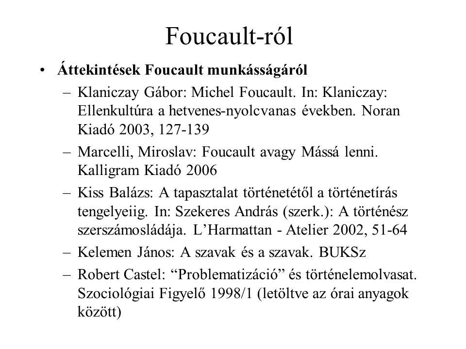 Foucault-ról Áttekintések Foucault munkásságáról
