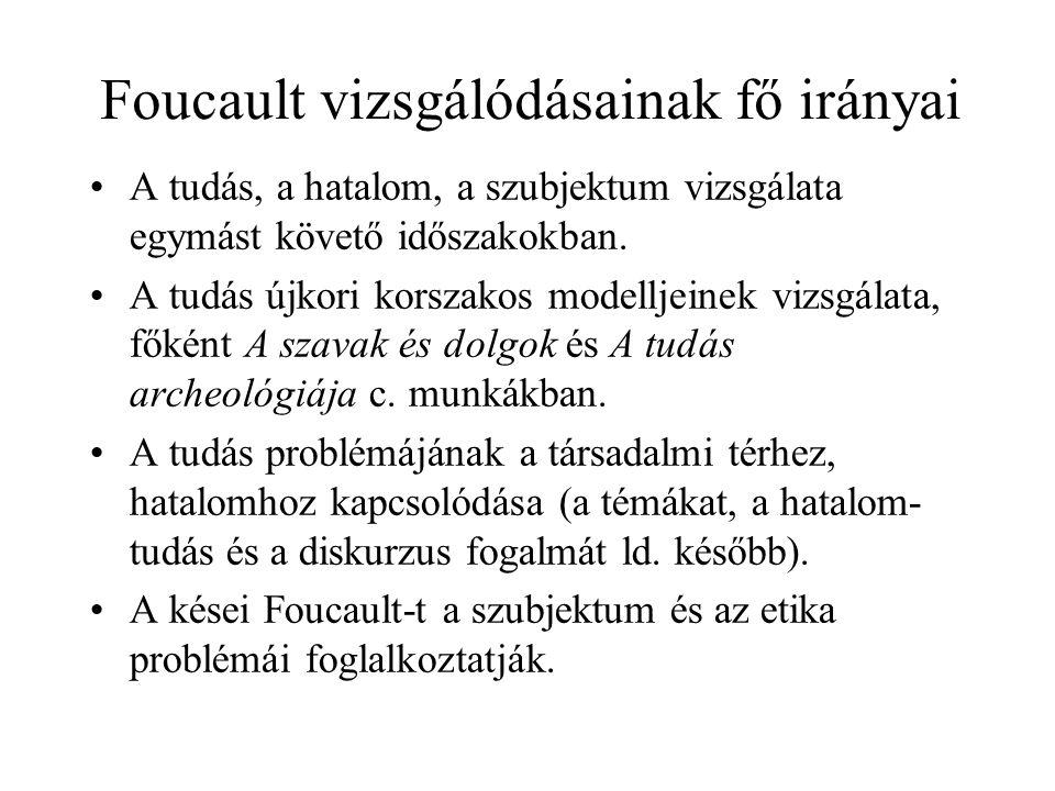 Foucault vizsgálódásainak fő irányai