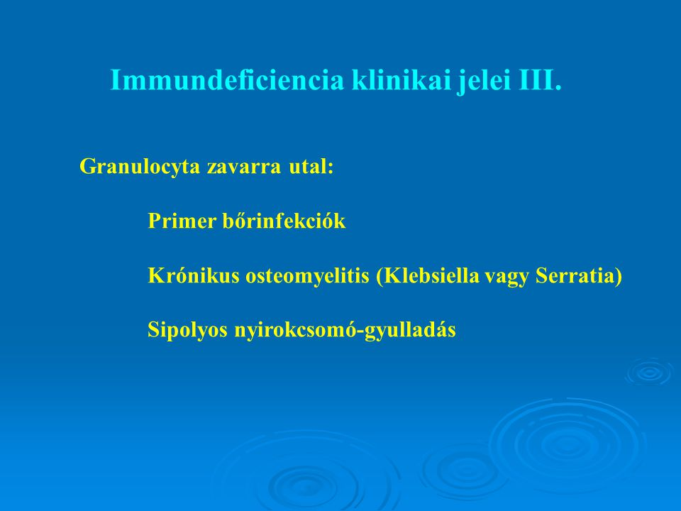 Immundeficiencia klinikai jelei III.