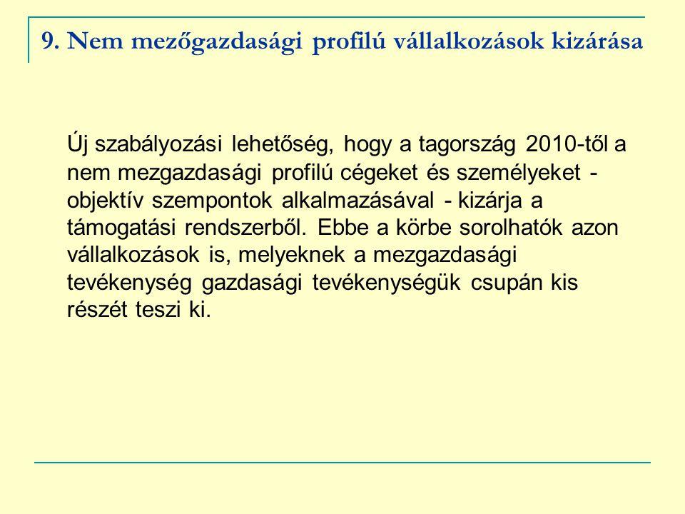 9. Nem mezőgazdasági profilú vállalkozások kizárása