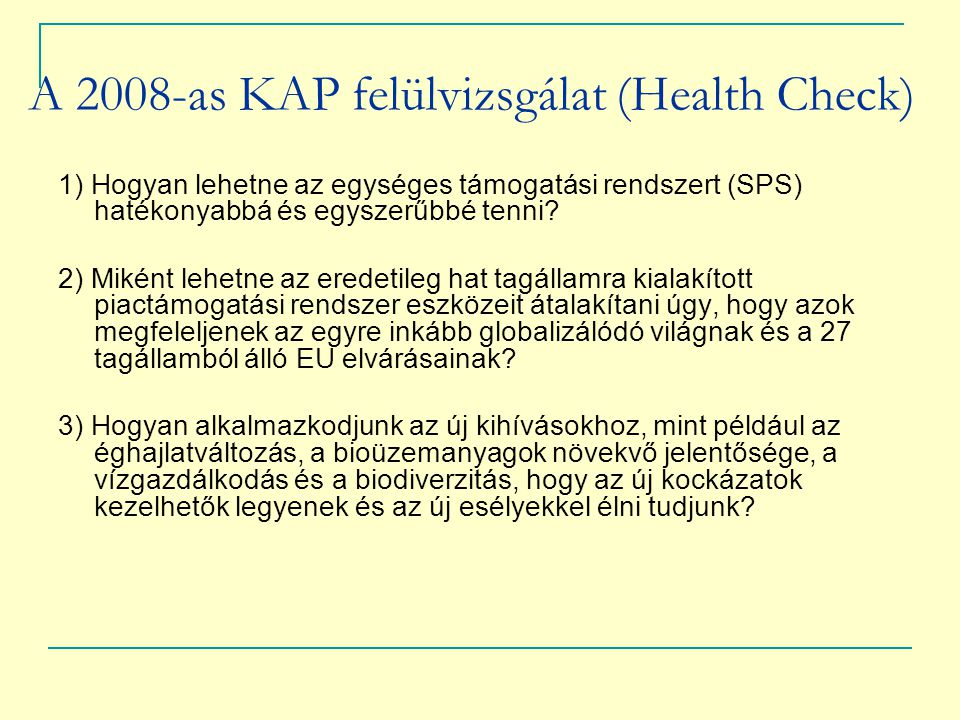 A 2008-as KAP felülvizsgálat (Health Check)
