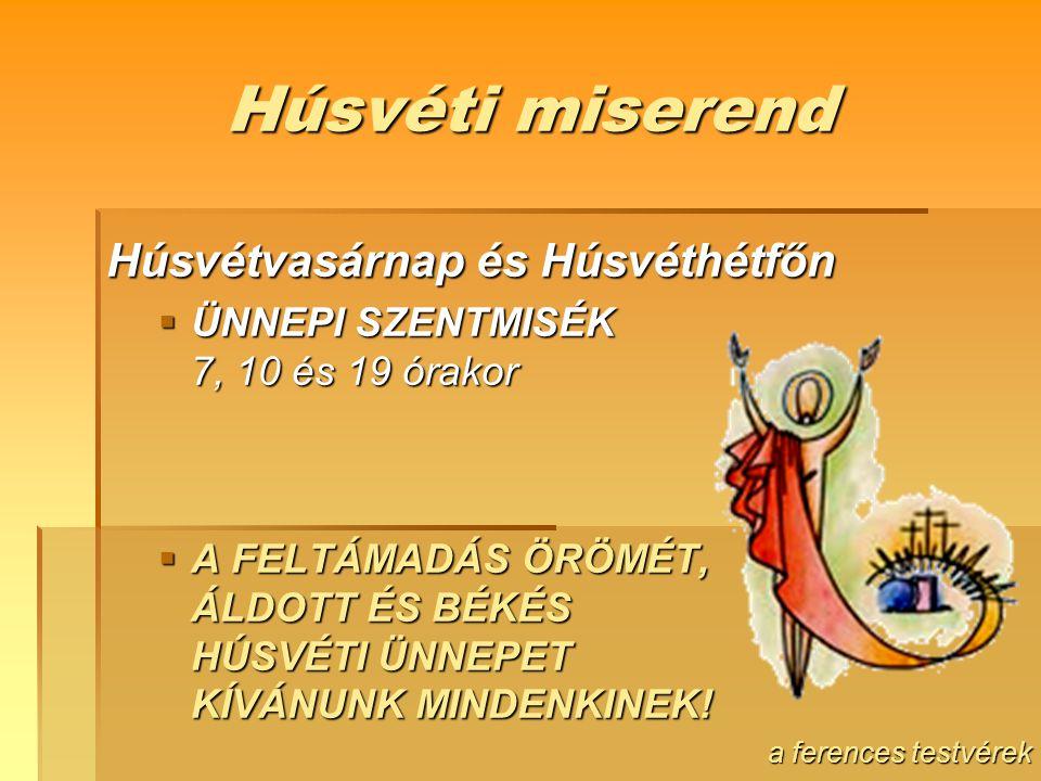 Húsvéti miserend Húsvétvasárnap és Húsvéthétfőn