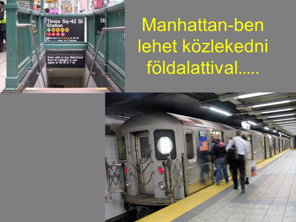 Manhattan-ben lehet közlekedni földalattival…..