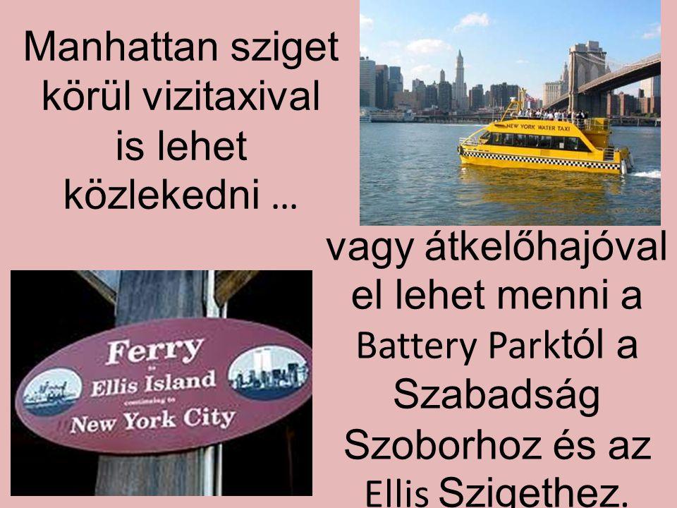 Manhattan sziget körül vizitaxival is lehet közlekedni …