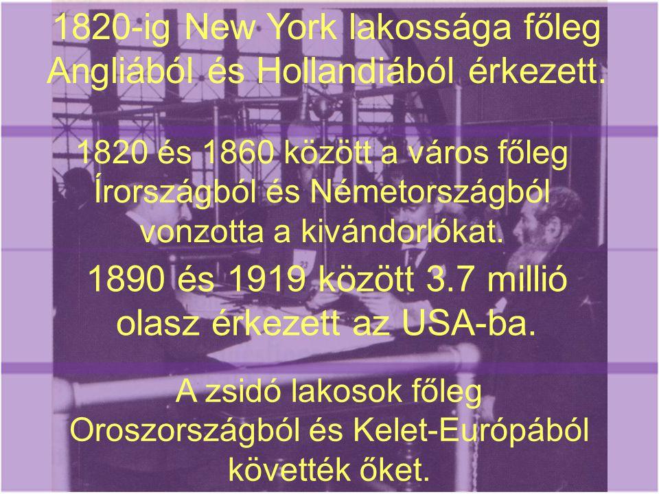 1820-ig New York lakossága főleg Angliából és Hollandiából érkezett.