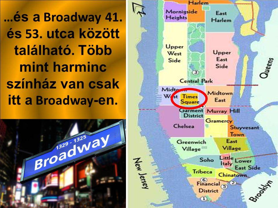 …és a Broadway 41. és 53. utca között található