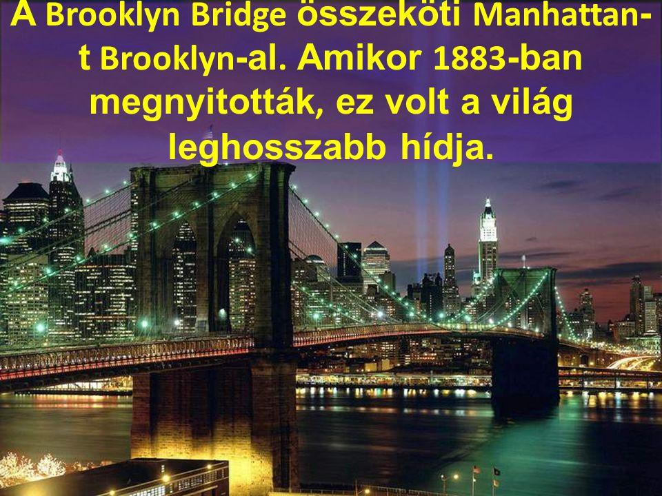 A Brooklyn Bridge összeköti Manhattan-t Brooklyn-al