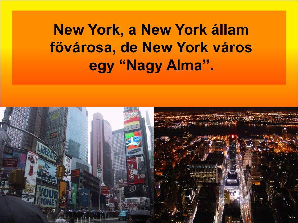 New York, a New York állam fővárosa, de New York város egy Nagy Alma .