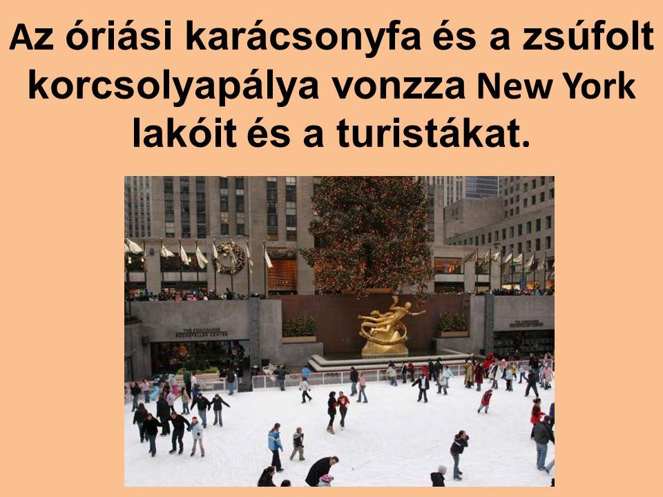 Az óriási karácsonyfa és a zsúfolt korcsolyapálya vonzza New York lakóit és a turistákat.