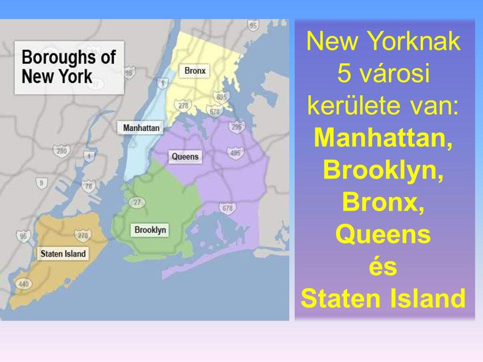 New Yorknak 5 városi kerülete van: Manhattan, Brooklyn, Bronx, Queens