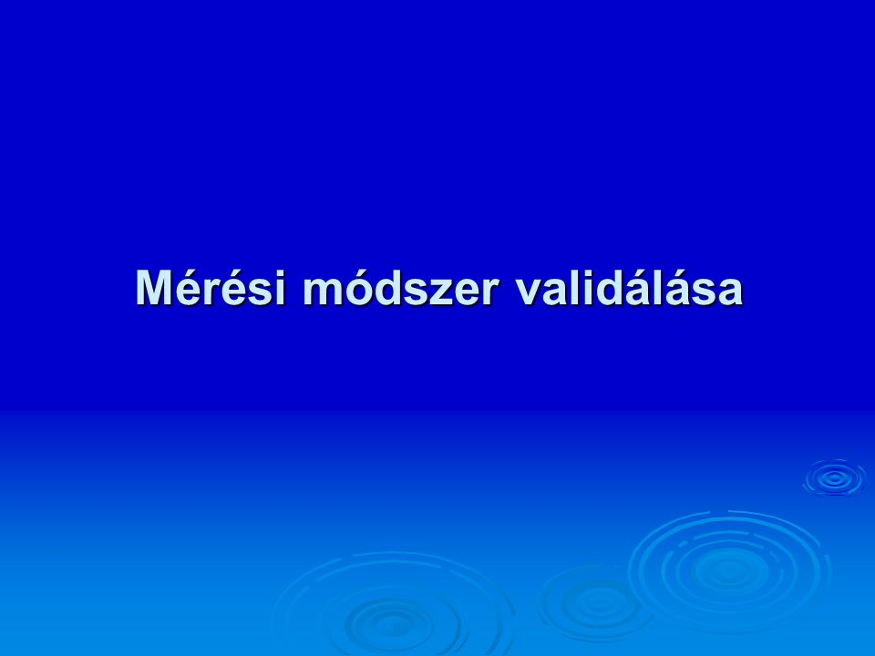 Mérési módszer validálása
