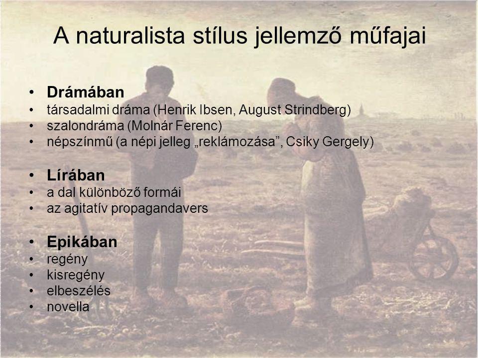 A naturalista stílus jellemző műfajai