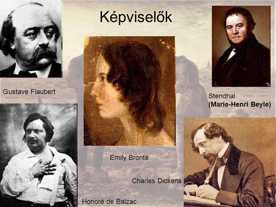 Képviselők Gustave Flaubert Stendhal (Marie-Henri Beyle) Emily Brontë