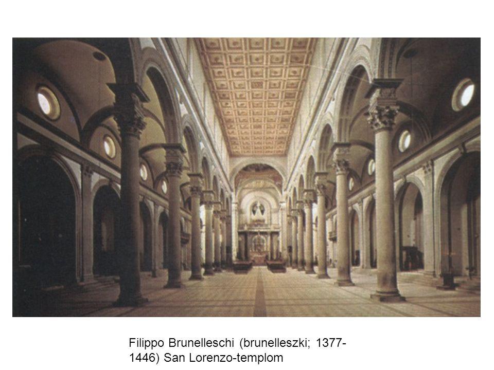 Filippo Brunelleschi (brunelleszki; 1377-1446) San Lorenzo-templom