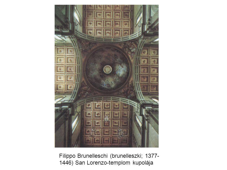 Filippo Brunelleschi (brunelleszki; 1377-1446) San Lorenzo-templom kupolája