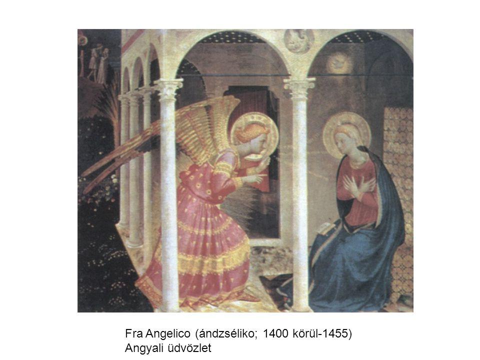 Fra Angelico (ándzséliko; 1400 körül-1455) Angyali üdvözlet