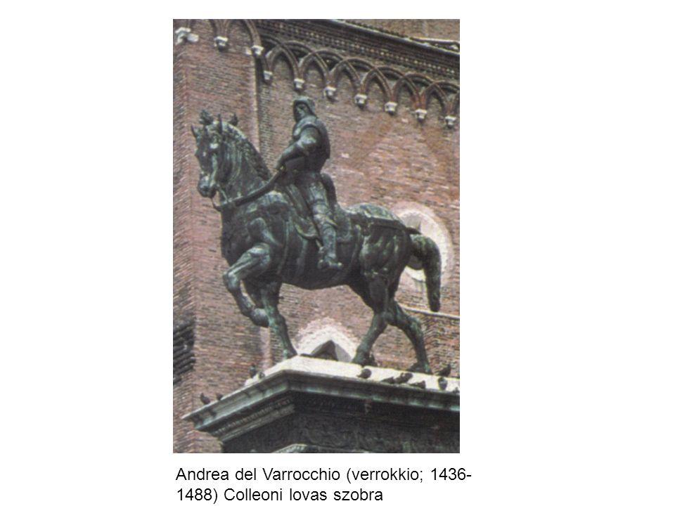 Andrea del Varrocchio (verrokkio; 1436-1488) Colleoni lovas szobra