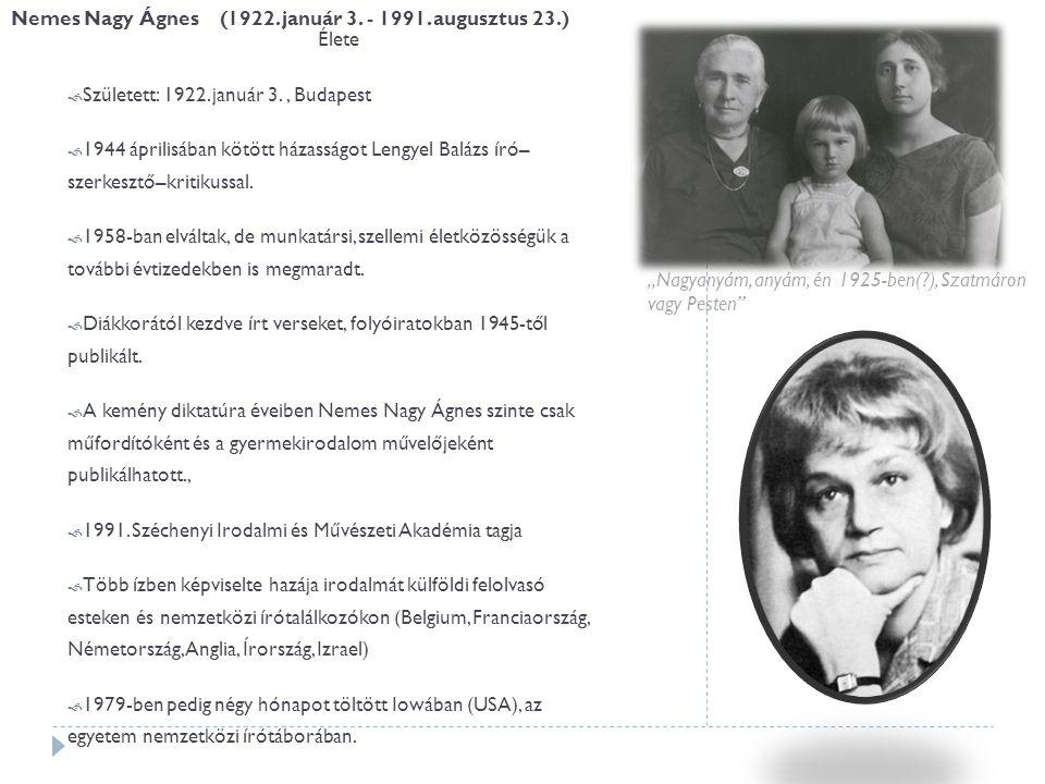 Nemes Nagy Ágnes (1922. január 3. - 1991. augusztus 23.)